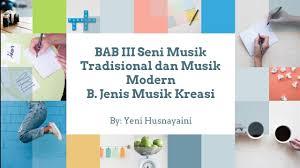 Bab 3 seni musik tradisional dan modern a. Seni Musik Tradisional Dan Modern Jenis Musik Kreasi Seni Budaya Kelas Xii Youtube