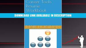 Online Book Career Tools Resume Workbook By Mark Horstman Video