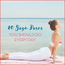 10 Yoga Poses To Add To Your Daily Routine