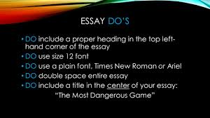 "the most dangerous game"" by richard connell  paragraph essay an        most dangerous game""  essay do    s do include a proper heading in the top left  hand corner of the"