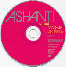 ashanti breakup 2 makeup remix cds 2004
