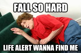 Fall So Hard Life Alert Wanna Find Me - Fall So Hard - quickmeme via Relatably.com