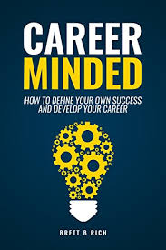 Define Success In Your Career Career Minded How To Define Your Own Success And Develop Your Career
