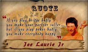 Top Poker Quotes And Poker Sayings The Very Best Way To Remember Unique Poker Quotes