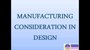 Design Considerations In Casting Process Manufacturing Consideration In Design