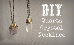 diy quartz crystal necklace you in how to make a
