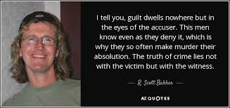 Murder Quotes Inspiration R Scott Bakker Quote I Tell You Guilt Dwells Nowhere But In The