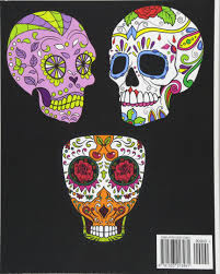 Rituals celebrating the deaths of ancestors had been observed by these civilizations 3,000 years ago! Amazon Com Adult Coloring Book Day Of The Dead Dia De Los Muertos Sugar Skulls Coloring Pages 9781523213481 Stars Five Books