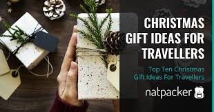 here s my top ten gift ideas for travellers and backpackers in no particular order