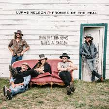 Lukas Nelson Promise Of The Real Is 1 On The Billboard