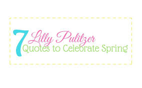 Lilly Pulitzer Quotes Cool 48 Lilly Pulitzer Quotes To Celebrate Spring Diamond White Daisies
