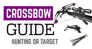Useful Crossbow Basics For Hunters And Target Shooters