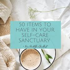 50 Items To Have In Your Self-Care Sanctuary + Free Printable ...