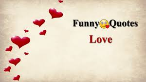 Love Quote Of The Day For Her Funny Quotes About Love Cute Funny