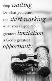 Steven Furtick Quotes Amazing Stop Waiting For What You Want And Start Working What You've Got