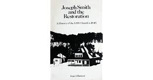 Joseph Smith and the Restoration: A History of the LDS Church to 1846 by  Ivan J. Barrett