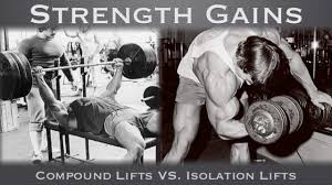 strength gains compound lifts vs isolation lifts strength gains compound lifts vs isolation lifts
