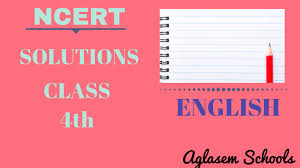 ncert solutions cl 4 english unit 1
