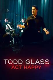 watch todd glass act happy