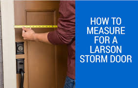 How to Measure for a LARSON Storm Door - YouTube