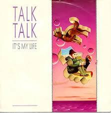 <b>It's My</b> Life (<b>Talk Talk</b> song) - Wikipedia