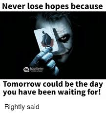 Never Lose Hopes Because Quiet Quotes Quiet Quotes Tomorrow Could Be Awesome Quotes Quiet