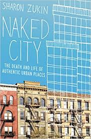 Naked City: The Death and Life of <b>Authentic Urban</b> Places - Kindle ...