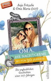 Oma Die Nachtcreme Ist Für 30 Jährige Von Anja Flieda Fritzsche