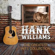 <b>Hank Williams The</b> Greatest Hits Collection by Hank Willams on ...