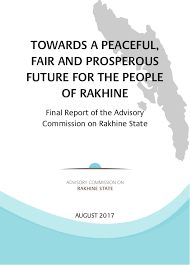 the final report of the advisory commission on rakhine state myanmar towards a peaceful fair and prosperous future for the people of rakhine final report of
