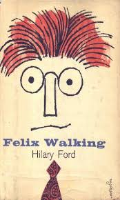 FELIX WALKING [by] Hilary Ford [pseudonym].: Amazon.com: Books