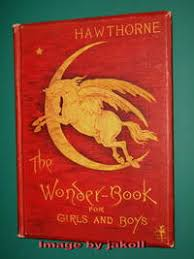 the wonder book for s and boys by nathaniel hawthorne 3rd edition 1st thus 1884 from