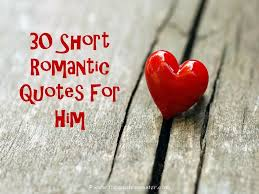 short romantic love quotes for him