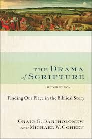 The Drama Of Scripture 2nd Edition Baker Publishing Group