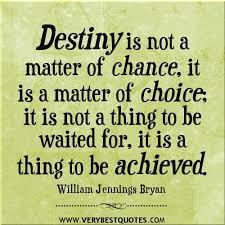 Destiny Quotes Custom Destiny Quotes Change Quotes Choice Quotes Achievement Quotes