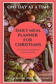 Daily Meal Planner For Christians A Daily Diet Exercise