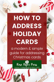 How To Address A Christmas Card How To Address Christmas Cards Rose Paper Press