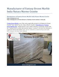 Marmo Granite By Design Manufacturer Of Fantasy Brown Marble India Natura Marmo