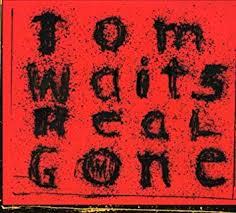 <b>Tom Waits</b> - <b>Real</b> Gone - Amazon.com Music