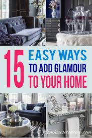 glam decorating ideas 15 easy ways to
