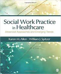 Social Work Practice in Healthcare: Advanced Approaches and ...