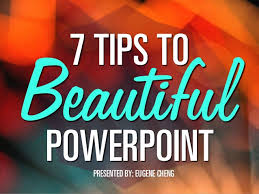 Nice Powerpoints 7 Tips To Beautiful Powerpoint By Itseugenec