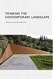 the landscape imagination collected essays of james corner  thinking the contemporary landscape