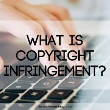 Copyright Infringement What Is Copyright Infringement The Write One Blog
