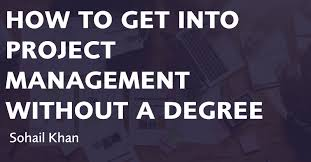How To Get Into Management How To Get Into Project Management Without A Degree
