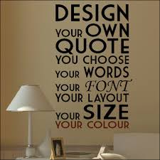 Design Your Own Wall Decal Extra Large Create Your Own Custom Wall Quote Design Sticker