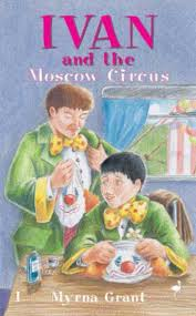 And the Moscow Circus (#03 in Ivan Series) by Myrna Grant | Koorong