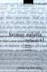 herman melville moby dick essays articles reviews by nick selby