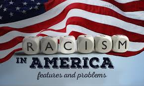 racism in america essay features and problems racism is defined as the discrimination based on physical and mental inequality of human races the racist philosophy frequently contains the concept that