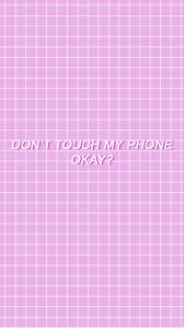 See more of dont touch my phone wallpaper/lockscreen on facebook. Pink Dont Touch My Phone Wallpaper For Girls